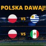 Polska - Urugwaj i Polska - Meksyk - przewidywania